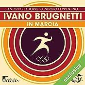 Ivano Brugnetti: In marcia (Olimpicamente) | Antonio La Torre, G. Sergio Ferrentino