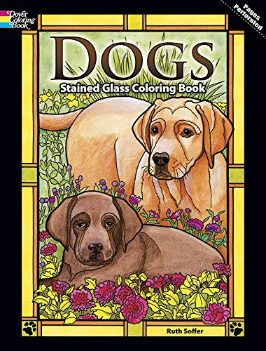 Dogs Stained Glass Coloring Book (Dover Nature Stained Glass Coloring Book)