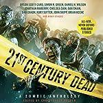 21st Century Dead: A Zombie Anthology   Christopher Golden (editor),Amber Benson,S. G. Browne,Chelsea Cain,Orson Scott Card,Dan Chaon,Simon R. Greene,Brian Keene,Caitlin Kittredge,Jonathan Maberry