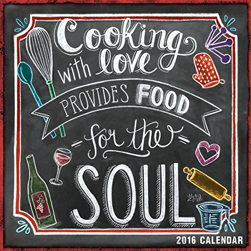 Cooking with Love Provides Food for the Soul 2016 Wall Calendar