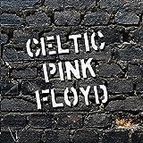 Songtexte von Celtic Pink Floyd - Celtic Pink Floyd