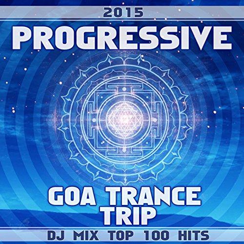 progressive-goa-trance-trip-dj-mix-top-100-hits-2015