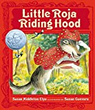 img - for Little Roja Riding Hood (Ala Notable Children's Books. Younger Readers (Awards)) book / textbook / text book