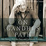 On Gandhi's Path: Bob Swann's Work for Peace and Community Economics | Stephanie Mills