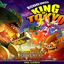 Richard Garfield's King of Tokyo Game Rules Powerups Guide Unofficial Audiobook by  Hse Games Narrated by Trevor Clinger