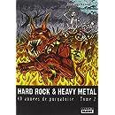 HARD ROCK & HEAVY METAL 40 années de purgatoire - Tome 2