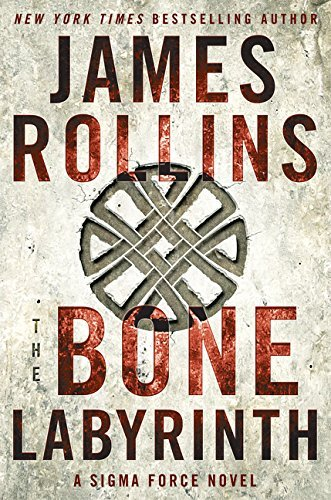 the-bone-labyrinth-a-sigma-force-novel-by-james-rollins-2015-06-30