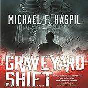 Graveyard Shift | [Michael F. Haspil]