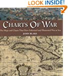 Charts of War: The Maps and Charts Th...