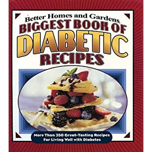 Biggest book of diabetic recipes better homes and gardens Better homes and gardens latest recipes