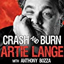 Crash and Burn (       UNABRIDGED) by Artie Lange, Anthony Bozza Narrated by Sean Runnette