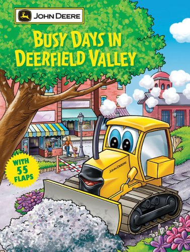 Busy Days In Deerfield Valley (John Deere Lift-The-Flap Books)