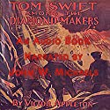 Tom Swift Among the Diamond Makers: Or, the Secret of Phantom Mountain (       UNABRIDGED) by Victor Appleton Narrated by John Michaels