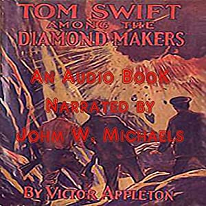 Tom Swift Among the Diamond Makers Audiobook