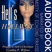 Hell's Hallway: Prequel to Hell's Christmas: The Hell Tales, Book 2 | Cynthia P. Willow