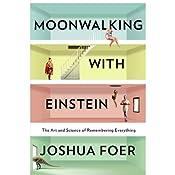 Moonwalking with Einstein | [Joshua Foer]