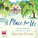 A Place For Us (       UNABRIDGED) by Harriet Evans Narrated by Gabrielle Glaister