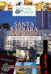 Culinary Travels - Santa Barbara and Beyond