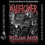 Wallflower: A Janek Series Novel, Book 2 (       UNABRIDGED) by William Bayer Narrated by Jeffrey Kafer