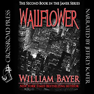 Wallflower: A Janek Series Novel, Book 2 | [William Bayer]