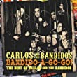 Bandido-a-Gogo! (Best of Carlos and the Bandidos)
