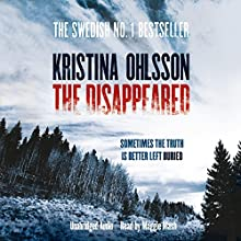 The Disappeared (       UNABRIDGED) by Kristina Ohlsson Narrated by Maggie Mash