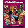 Pinball Memories: Forty Years of Fun 1958-1998