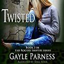 Twisted: Rogues Shifter Series, Book 3 Audiobook by Gayle Parness Narrated by Reba Buhr