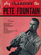 Play Clarinet Like Pete Fountain by Pete…
