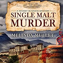 Single Malt Murder: A Whiskey Business Mystery Audiobook by Melinda Mullet Narrated by Gemma Dawson