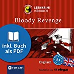 Bloody Revenge (Compact Lernkrimi Hörbuch): Englisch - Niveau B1 | Oliver Astley