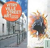 echange, troc Brigitte Silhol, Nath Oxygène - Vitry ville street art : L'aventure continue