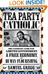 Tea Party Catholic: The Catholic Case...