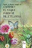 Yiyaki, el planeta mágico en Centimín y el mágico mundo de Billetelandia (Spanish Edition)