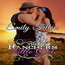 The Rancher's Little Girl (       UNABRIDGED) by Emily Tilton Narrated by Yale Marlow
