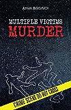 Serial killers: Multiple-Victims Murder (true crime Book 1)