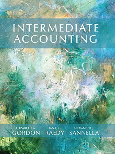 Intermediate Accounting, by Elizabeth A. Gordon, Jana S. Raedy, Alexander J. Sannella