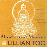 Mantras and Mudras: Meditations for the Hands and Voice to Bring Peace and Inner Calm (0007129602) by Too, Lillian