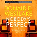 Nobody's Perfect: A Dortmunder Novel, Book 4 (       UNABRIDGED) by Donald Westlake Narrated by Jeff Woodman