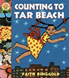 Counting to Tar Beach: A Tar Beach Board Book (Tar Beach Board Books) (0517800225) by Ringgold, Faith