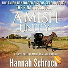 Amish Unity: The Amish Bontrager Sisters Short Stories Series, Book 8 Audiobook by Hannah Schrock Narrated by Laura Distler