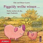 Piggeldy wollte wissen... Nichts leichter als das, sagte Frederick (Piggeldy und Frederick) | Elke Loewe, Dieter Loewe