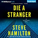 Die a Stranger: Alex McKnight #9 (       UNABRIDGED) by Steve Hamilton Narrated by Dan John Miller
