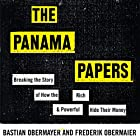 The Panama Papers: How the World's Rich and Powerful Hide Their Money Hörbuch von Frederik Obermaier, Bastian Obermayer Gesprochen von: Simon Shepherd