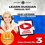 Learn Russian - Easy Reader - Easy Listener - Parallel Text Audio Course No. 3    Polyglot Planet
