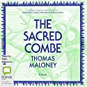 The Sacred Combe Audiobook by Thomas Maloney Narrated by Mark Meadows
