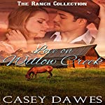 Love on Willow Creek: The Ranch Collection, Book 1 | Casey Dawes