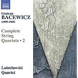 Grazyna Bacewicz: String Quartets, Vol. 2