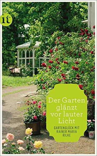 Der-Garten-glnzt-vor-lauter-Licht-Gartenglck-mit-Rainer-Maria-Rilke-insel-taschenbuch