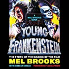 Young Frankenstein: A Mel Brooks Book: The Story of the Making of the Film Audiobook by Mel Brooks, Judd Apatow - foreword Narrated by Mel Brooks, Michael Gruskoff, Robert Petkoff, Ellen Archer